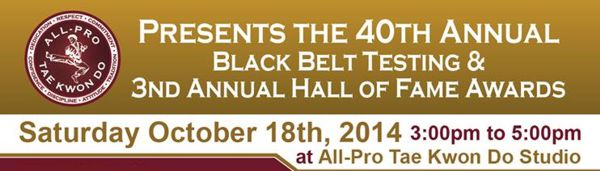 All-Pro Tae Kwon Do 40th Annual Black Belt Test and Hall of Fame